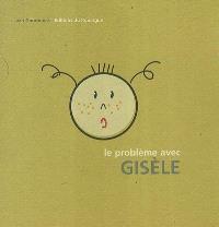 Le problème avec Gisèle