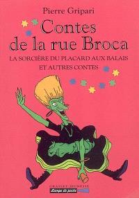 Les contes de la rue Broca. Volume 1, La sorcière du placard aux balais : et autres contes