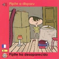Pipite a disparu = Pipite ha desaparecido