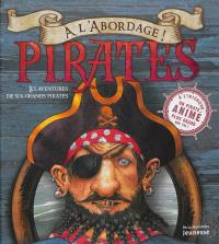 A l'abordage ! : pirates : les aventures de six grands pirates