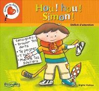 Hou! Hou! Simon!  : le déficit d'attention