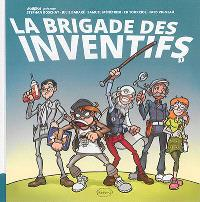 La brigade des inventifs. Volume 1