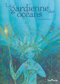 La gardienne des océans : conte écologique