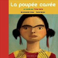 La poupée cassée  : un conte sur Frida Kahlo
