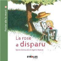 La rose a disparu : parler de la mort