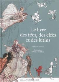 Le livre des fées, des elfes et des lutins