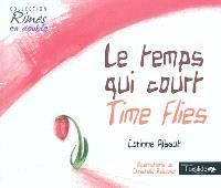 Le temps qui court = Times flies