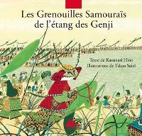 Les grenouilles samouraïs de l'étang de Gengi : d'après le Heiké monogatari