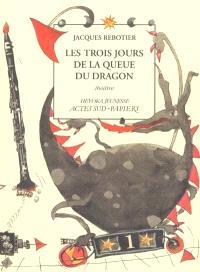 Les trois jours de la queue du dragon