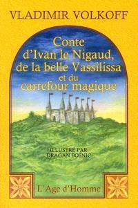Conte d'Ivan le Nigaud, de la belle Vassilissa et du carrefour magique
