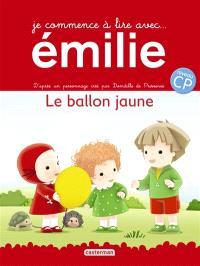 Je commence à lire avec Emilie. Volume 1, Le ballon jaune
