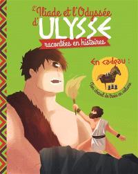 L'Iliade et l'Odyssée d'Ulysse racontées en histoires