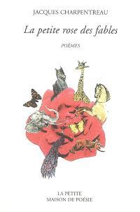 La petite rose des fables : poèmes