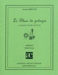 Le blues du potager