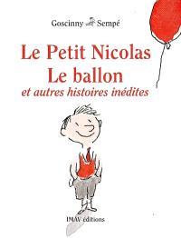 Le petit Nicolas : le ballon : et autres histoires inédites