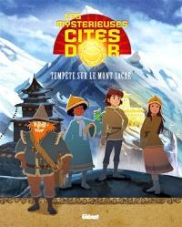 Les mystérieuses cités d'or : saison 2. Volume 6, Tempête sur le mont sacré