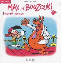 Max et Bouzouki. Volume 1, Bouzouki superstar