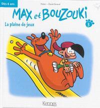 Max et Bouzouki. Volume 3, La plaine de jeux