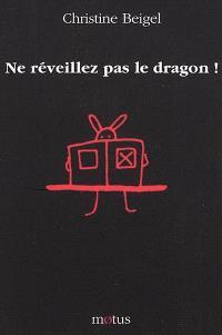 Ne réveillez pas le dragon !
