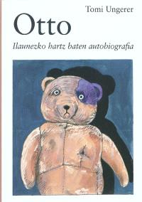 Otto : ilaunezko hartz baten autobiografia = Otto : autobiographie d'un ours en peluche