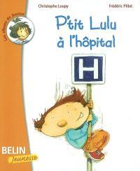 P'tit Lulu à l'hôpital