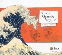 Sous la grande vague