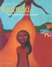 Ayanda, la petite fille qui ne voulait pas grandir