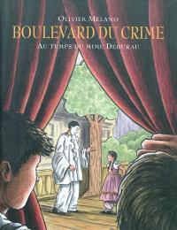Boulevard du Crime : au temps du mime Debureau