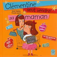 Clémentine veut vendre sa maman