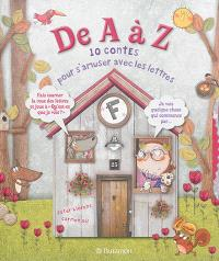 De A à Z : 10 contes pour s'amuser avec les lettres
