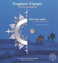 Fragment d'épopée touareg : récit des sables : histoire d'Arrigulan et de son neveu Adelaseigh