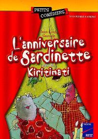 L'anniversaire de Sardinette; Suivi de Kiritimati