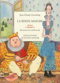 La reine maigre : histoire du royaume de Trop, de son roi gros, de sa reine maigre et de leurs deux jumeaux disparates