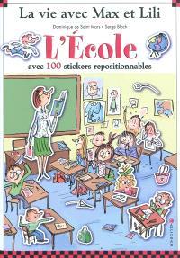 La vie avec Max et Lili, L'école : avec 100 stickers repositionnables