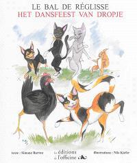 Le bal de Réglisse = Het Dansfeest van Dropje