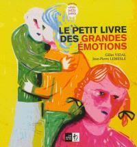 Le petit livre des grandes émotions