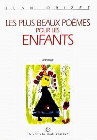 Les plus beaux poèmes pour les enfants : anthologie