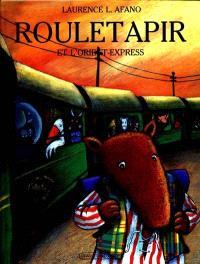Rouletapir et l'Orient-express