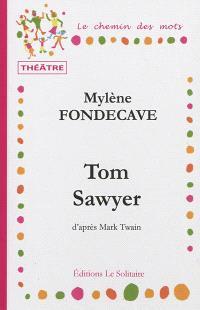 Tom Sawyer : d'après l'oeuvre de Mark Twain