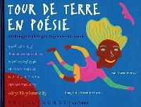 Tour de Terre en poésie : anthologie multilingue de poèmes du monde