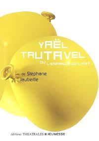 Yaël Tautavel ou L'enfance de l'art