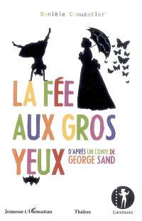 La fée aux gros yeux : d'après un conte de George Sand