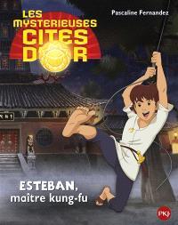 Les mystérieuses cités d'or : saison 2. Volume 5, Esteban maître kung-fu