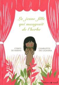 La jeune fille qui mangeait de l'herbe : et autres exemples incroyables...
