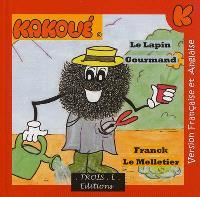 Le merveilleux monde de Kakoué = The wonderful world of Kakoo, Le lapin gourmand = The greedy rabbit