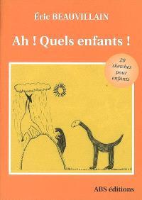 Ah ! Quels enfants ! : un recueil de textes courts pour enfants