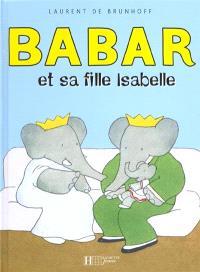Babar et sa fille Isabelle