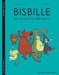 Bisbille. Volume 2, En avant les bêtises