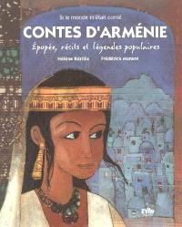Contes d'Arménie : épopée, récits et légendes populaires