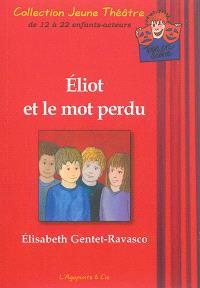 Eliot et le mot perdu